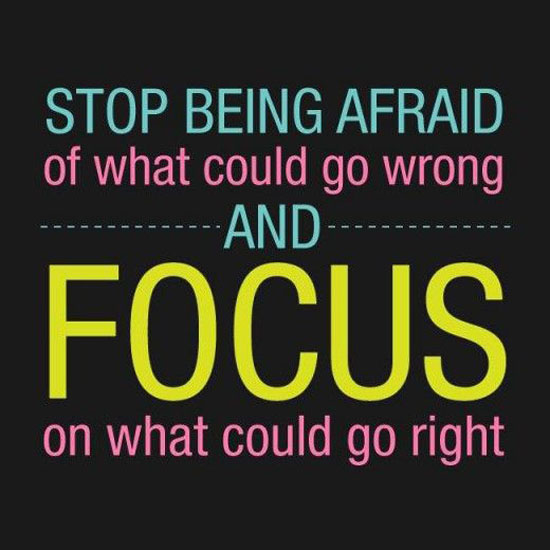 stop-being-afraid-of-what-could-go-wrong-motivational-quotes-sayings-pictures