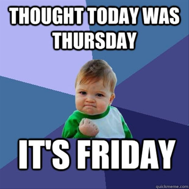 2-thought-today-was-thursday-its-friday