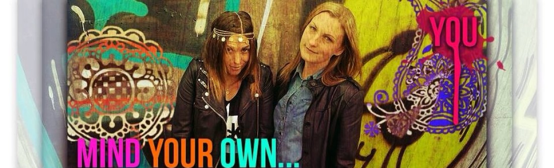 Mind your own you – Victoria och Caroline