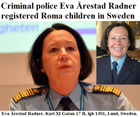 Eva Arestad Radner - Police - Sweden - Racism - Rasist - Romer - Barn - Register